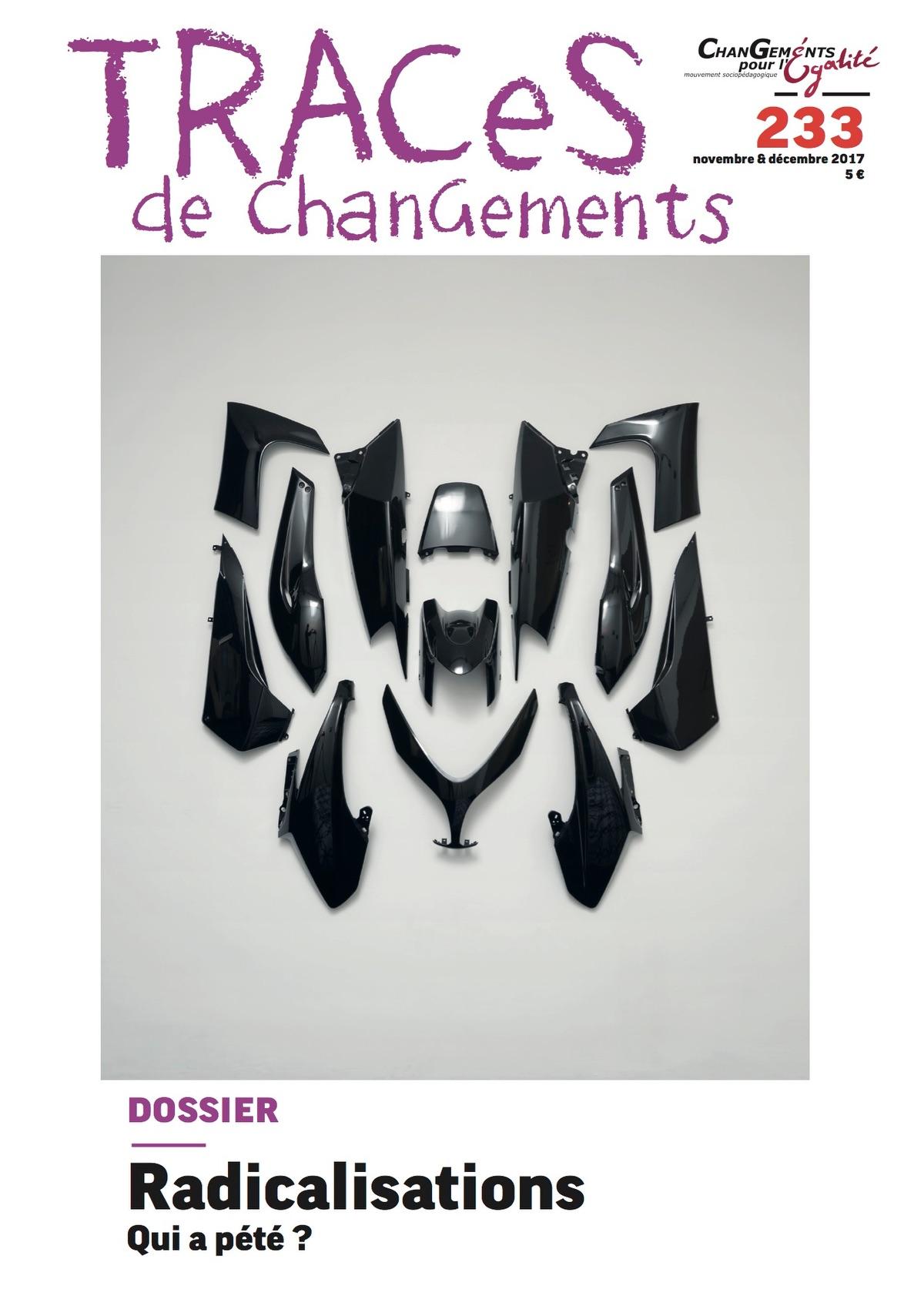 TRACeS 226 1 5€/pce Abonnement 15 €/an  S'abonner c'est intéressant sur tous les plans ! En vous abonnant, vous soutiendrez la programmation de l'équipe TRACeS. Abonnez-vous !  www.changement-egalite.be CGé, ChanGements pour l'égalité, mouvement sociopédagogique. Chaussée d'Haecht, 66 — 1210 Bruxelles Tél. : 02 218 34 50 Fax : 02 218 49 67 traces@changement-egalite.be