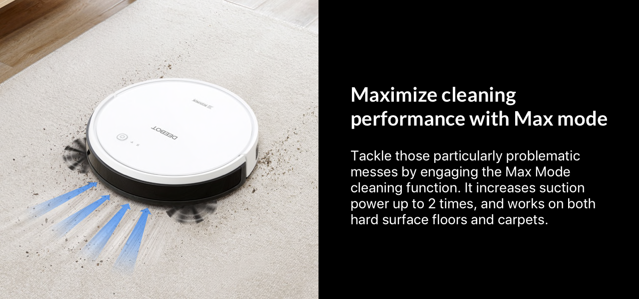 Maximize cleaning performance with Max mode