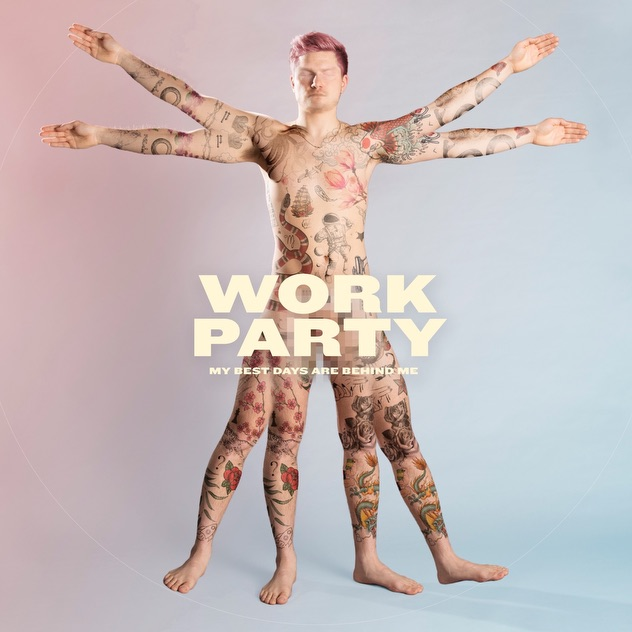 Work Party My Best Days Are Behind Me cover artwork